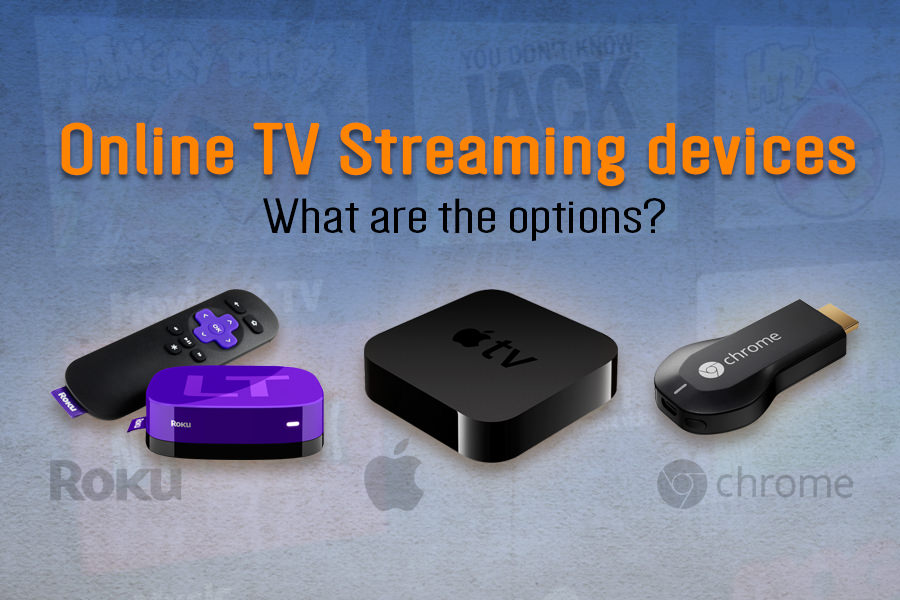 The top three positions for TV streaming devices are battled between Roku, Apple TV and Chromecast