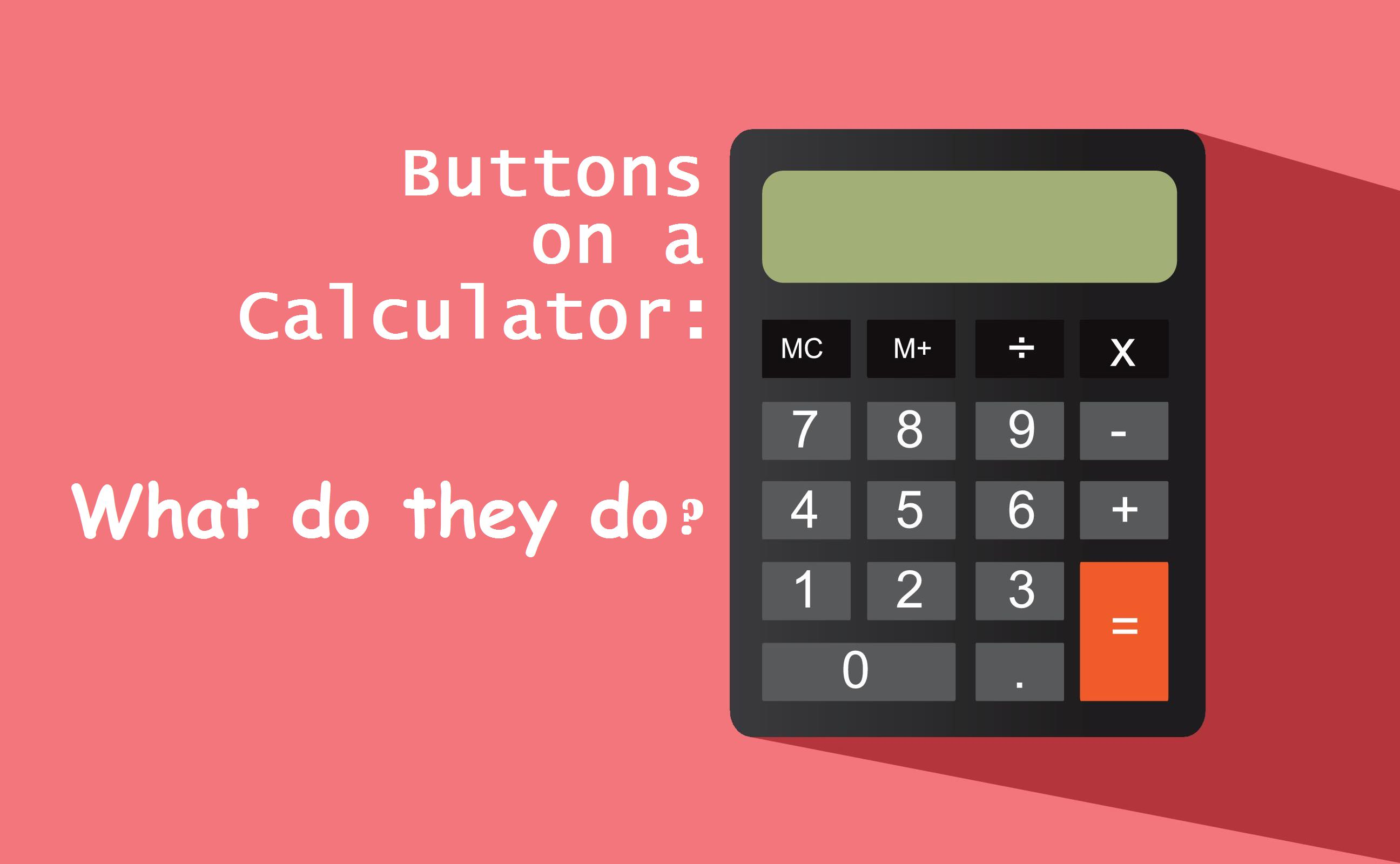 what do the buttons on a calculator do blog buttons on a calculator title